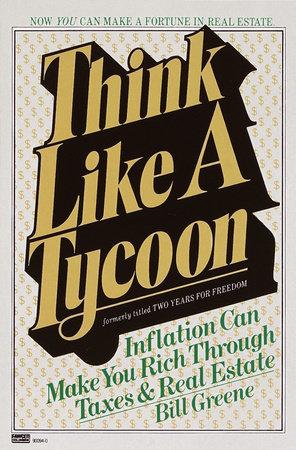 Think Like a Tycoon by Bill Greene