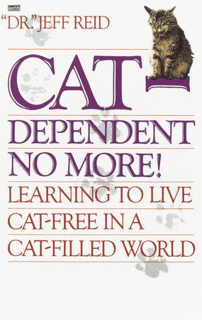 Cat-Dependent No More! by Jeff Reid