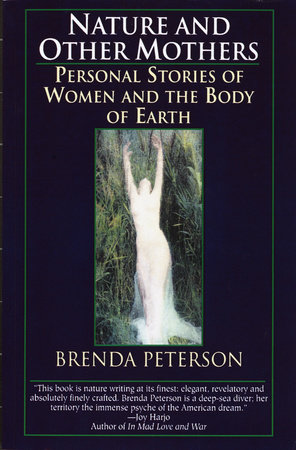 Nature and Other Mothers by Brenda Peterson