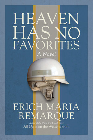 Heaven Has No Favorites by Erich Maria Remarque