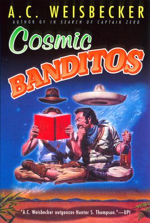 Cosmic Banditos by A. C. Weisbecker