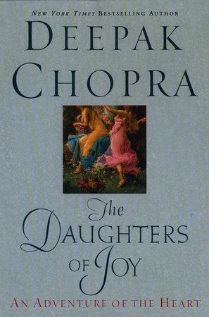 The Daughters of Joy by Deepak Chopra, M.D.
