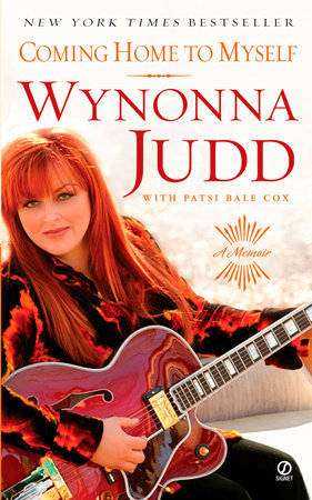 Coming Home to Myself by Wynonna Judd and Patsi Bale Cox