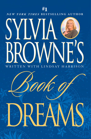 Sylvia Browne's Book of Dreams by Sylvia Browne and Lindsay Harrison