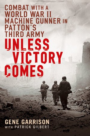 Unless Victory Comes by Gene Garrison and Patrick Gilbert