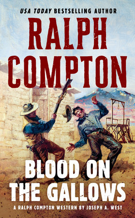 Ralph Compton Blood on the Gallows by Joseph A. West and Ralph Compton