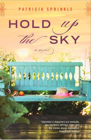 Hold Up the Sky by Patricia Sprinkle