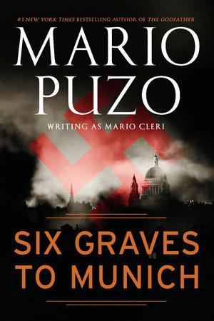 Six Graves to Munich by Mario Puzo