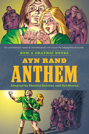 Ayn Rand's Anthem by Charles Santino and Ayn Rand