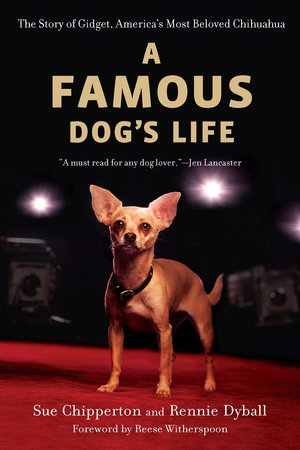 A Famous Dog's Life by Sue Chipperton and Rennie Dyball