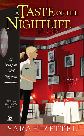 A Taste of the Nightlife by Sarah Zettel