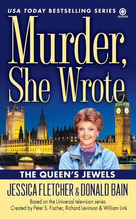 Murder, She Wrote: the Queen's Jewels by Jessica Fletcher and Donald Bain