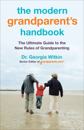 The Modern Grandparent's Handbook by Georgia Witkin