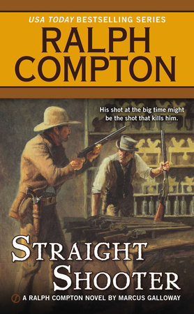 Ralph Compton Straight Shooter by Ralph Compton and Marcus Galloway