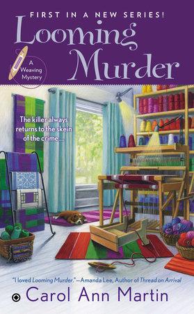 Looming Murder by Carol A Martin