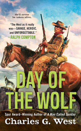 Day of the Wolf by Charles G. West