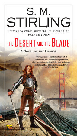 The Desert and the Blade by S. M. Stirling
