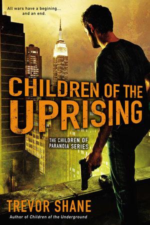 Children of the Uprising by Trevor Shane