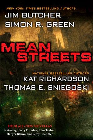 Mean Streets by Jim Butcher, Kat Richardson, Simon R. Green and Thomas E. Sniegoski