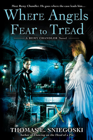 Where Angels Fear to Tread by Thomas E. Sniegoski