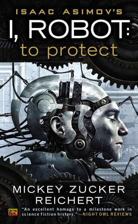 Isacc Asimov's I, Robot: To Protect by Mickey Zucker Reichert