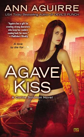 Agave Kiss by Ann Aguirre