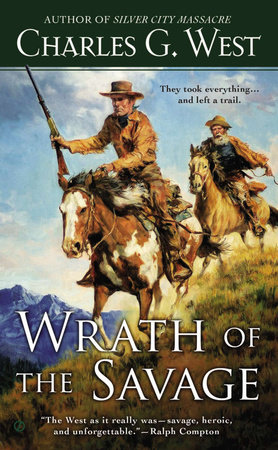 Wrath of the Savage by Charles G. West