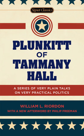Plunkitt of Tammany Hall by William L. Riordan