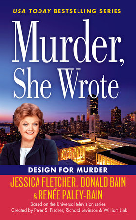 Murder, She Wrote: Design For Murder by Jessica Fletcher, Donald Bain and Renée Paley-Bain
