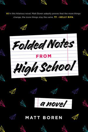 Folded Notes from High School by Matt Boren