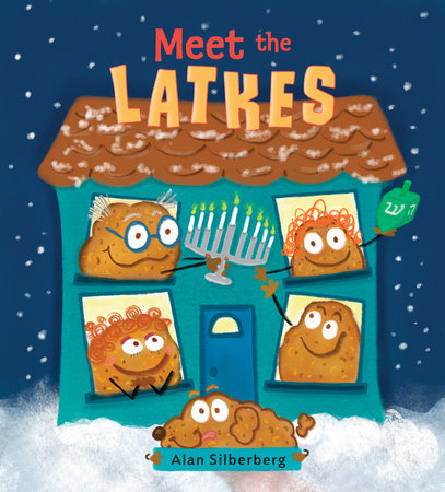 Meet the Latkes by Alan Silberberg