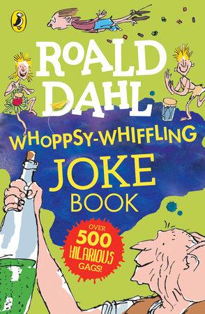 Roald Dahl Whoppsy-Whiffling Joke Book by Roald Dahl