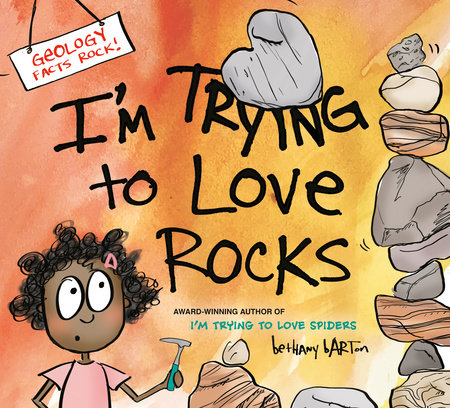 I'm Trying to Love Rocks by Bethany Barton