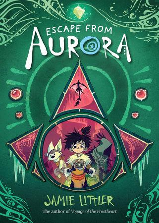 Escape from Aurora by Jamie Littler