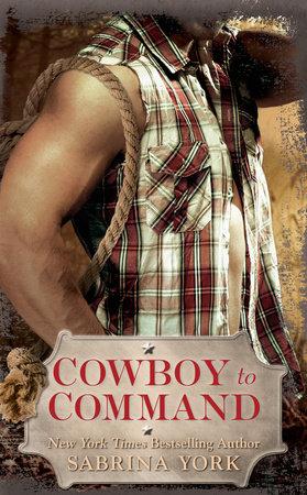 Cowboy to Command by Sabrina York