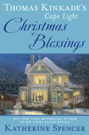 Thomas Kinkade's Cape Light: Christmas Blessings by Katherine Spencer