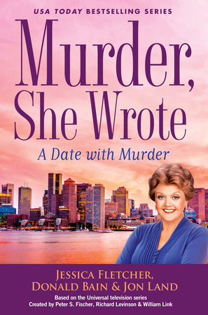 Murder, She Wrote: A Date with Murder by Jessica Fletcher, Donald Bain and Jon Land