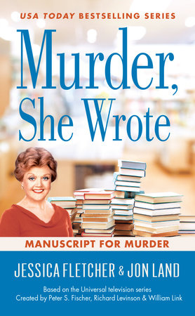 Murder, She Wrote: Manuscript for Murder by Jessica Fletcher and Jon Land