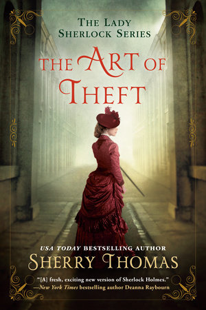 The Art of Theft by Sherry Thomas | PenguinRandomHouse com: Books