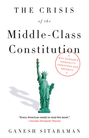 The Crisis of the Middle-Class Constitution by Ganesh