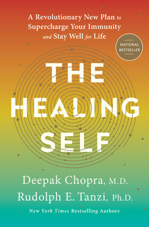 The Healing Self by Deepak Chopra, M.D. and Rudolph E. Tanzi, Ph.D.