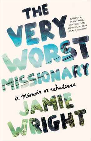 The Very Worst Missionary by Jamie Wright