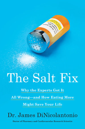 The Salt Fix by Dr. James DiNicolantonio