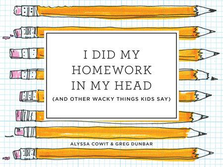 I Did My Homework in My Head by Alyssa Cowit and Greg Dunbar