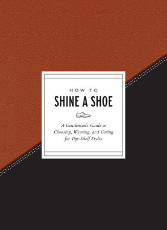 How to Shine a Shoe by Potter Gift