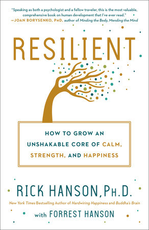 Resilient by Rick Hanson, Ph.D. and Forrest Hanson