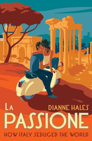 La Passione by Dianne Hales