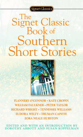 The Signet Classic Book of Southern Short Stories by