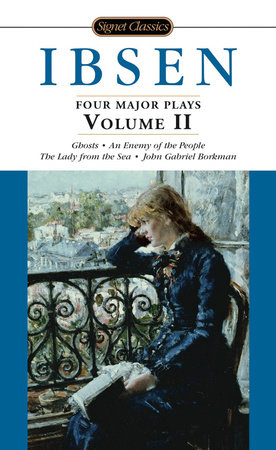Four Major Plays, Volume II by Henrik Ibsen