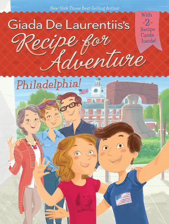 Philadelphia! #8 by Giada De Laurentiis and Brandi Dougherty; Illustrated by Francesca Gambatesa